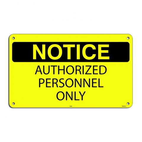 "6"" x 10"" Aluminum Sign - Authorized Personnel Only"
